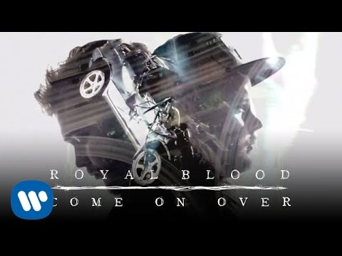 Royal Blood - Come On Over (Official Video)