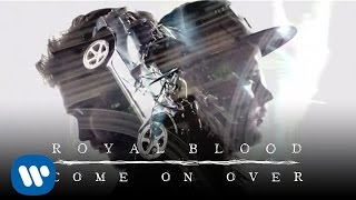 Watch Royal Blood Come On Over video