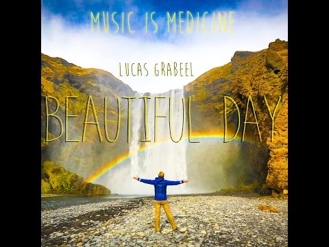 Beautiful Day - Lucas Grabeel (Music is Medicine Original)
