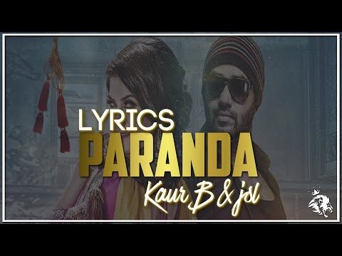 Paranda  Lyrics  Kaur B  JSL  Latest Punjabi Song 2016  Syco TM