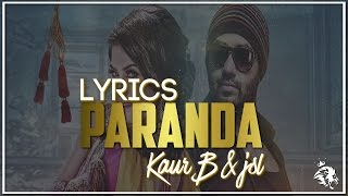 Paranda | Lyrics | Kaur B | JSL | Latest Punjabi Song 2016 | Syco TM