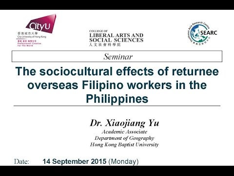 The sociocultural effects of returnee overseas Filipino workers in the Philippines By Dr. Yu