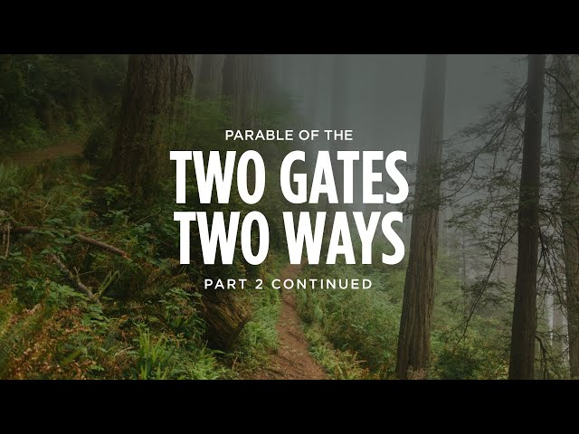 Parable of The Two Gates And Two Ways - Part 2 Continued