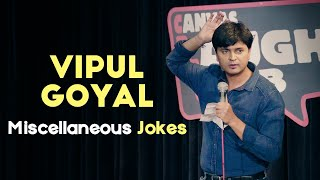 Miscellaneous Jokes | Stand Up Comedy by Vipul Goyal