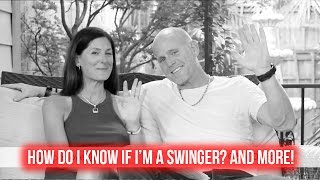 How Do I Know I'm a Swinger? And More!