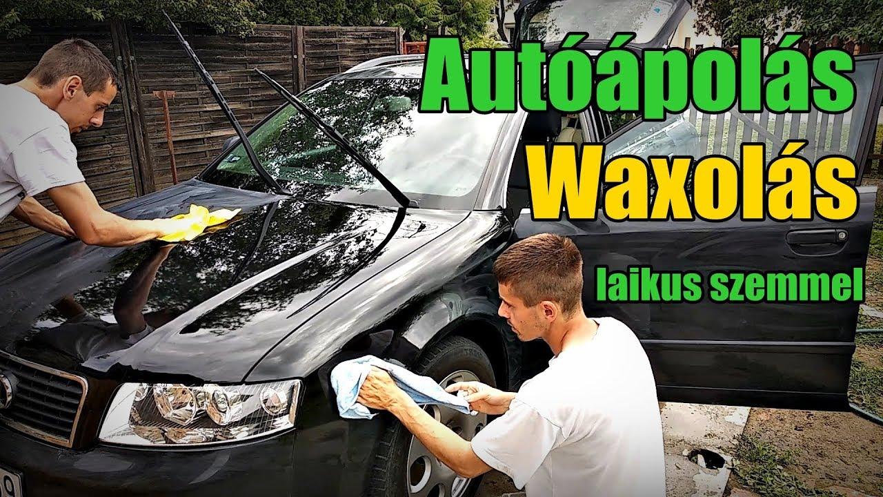Auto Waxolas Es Allapotmegorzes Laikus Szemmel Youtube