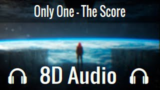 Only One - The Score (Audio 8D)