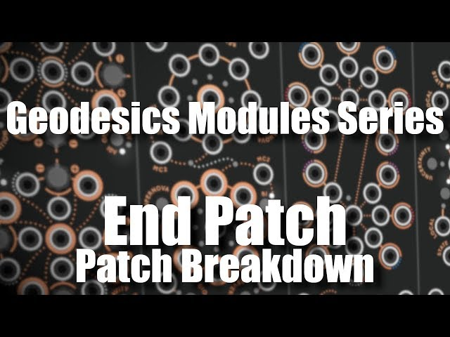 VCV Rack Geodesics Modules Series End Patch - Patch Breakdown