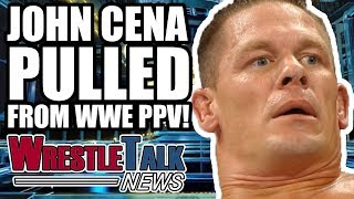 John Cena PULLED From WWE Survivor Series! | WrestleTalk News Oct. 2017