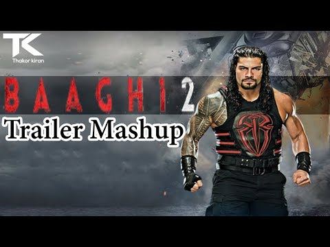 Baaghi 2   Trailer Mashup   Roman Reigns - Meets - Tiger Shroff