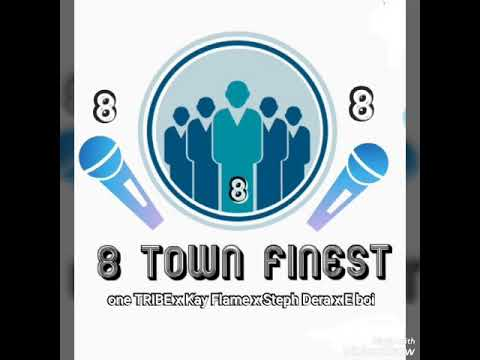 8 Town Finest..Big Homie X Medusir X Kay Flame X Steph Dera X E-Boi