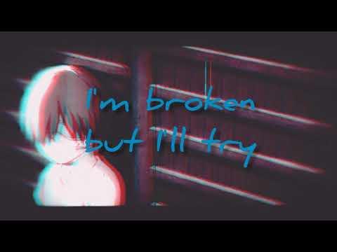 I'm Broken But I'll Try {flatsound Lyrics}