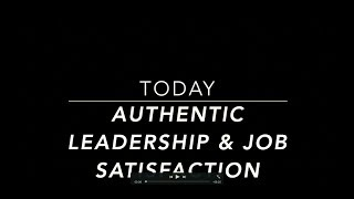 Vlog: Authentic Leadership & Job Satisfaction