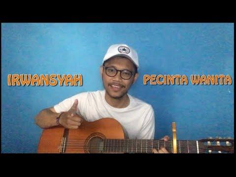 Irwansyah - Pencinta Wanita  || Cover by Ilham Akbar