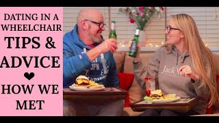DATING IN A WHEELCHAIR | TIPS AND ADVICE | HOW WE MET