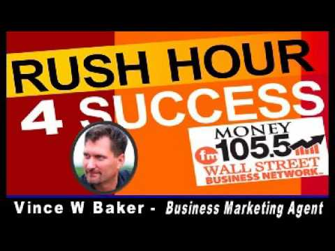 105 5 rush hour 4 success interview with vince w baker agora advantage business marketing. Black Bedroom Furniture Sets. Home Design Ideas
