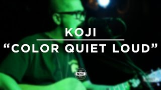Koji - Color Quiet Loud (Live @ Mac's Bar)