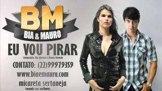 Bia & Mauro - Eu Vou Pirar [Oficial]