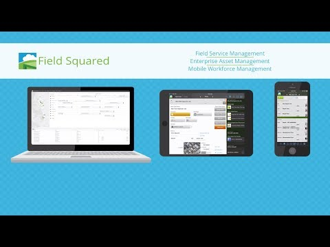 What is Field Squared - Field Service & Mobile Workforce Management Automation (Explainer Video)
