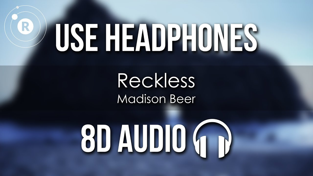 Madison Beer - Reckless (8D AUDIO)