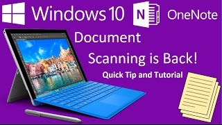 OneNote Document Scanning is BACK in Windows 10! Microsoft Surface Quick Tip