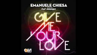 EMANUELE CHIESA Feat. Lillian - Give me Your love - ( Radio Version )