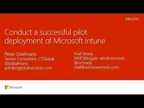 Conduct a successful pilot deployment of Microsoft Intune - BRK3010