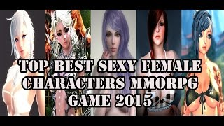 Top 10 Best Sexy Female Characters MMORPG GAME 2015 - 1080p