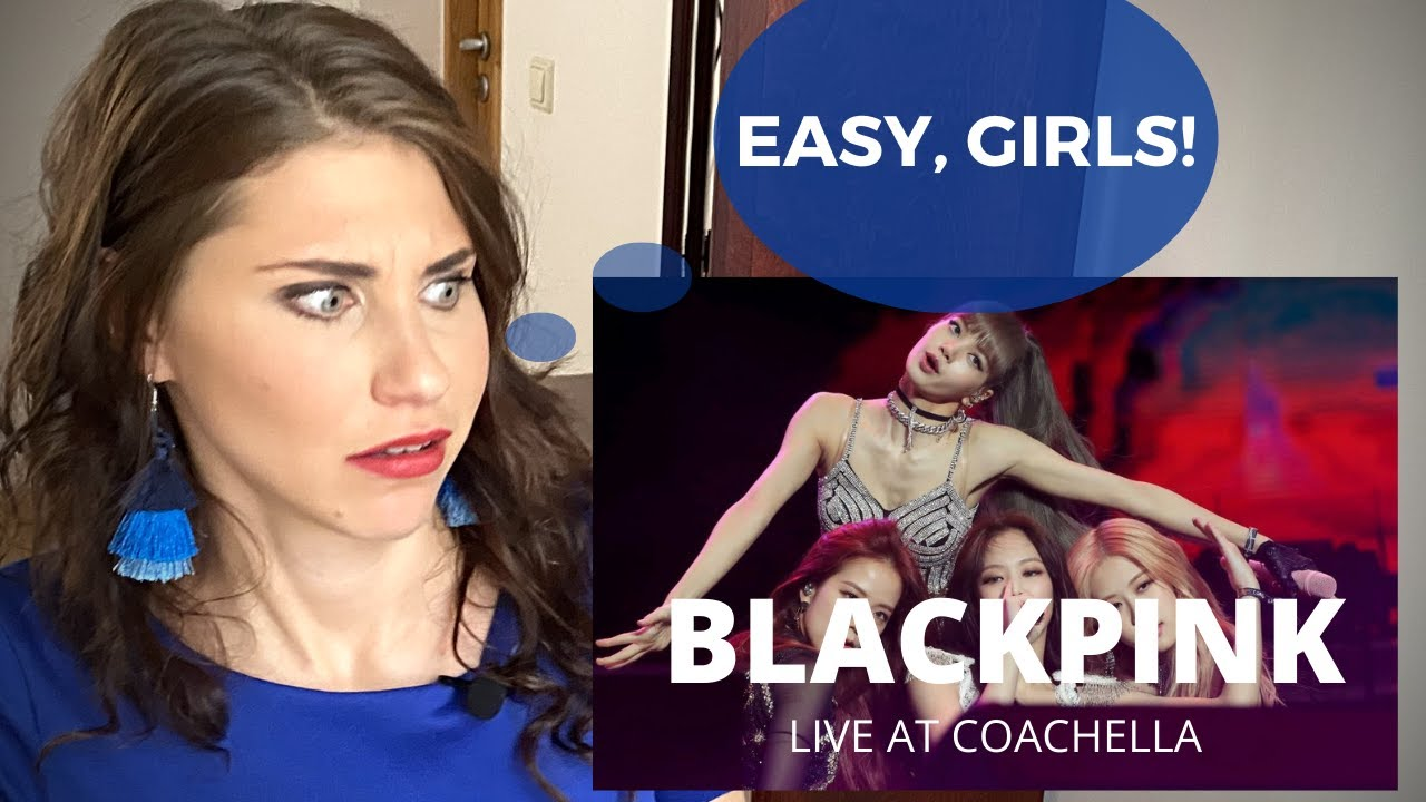 CONFIDENCE COACH reacts to BLACKPINK KILL THIS LOVE at Coachella