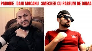 Parodie Dani Mocanu - Smecher Cu Parfum De Dama