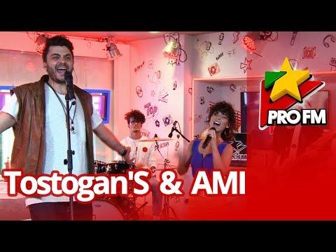 Tostogan'S feat. AMI - Sunt bine   ProFM LIVE Session