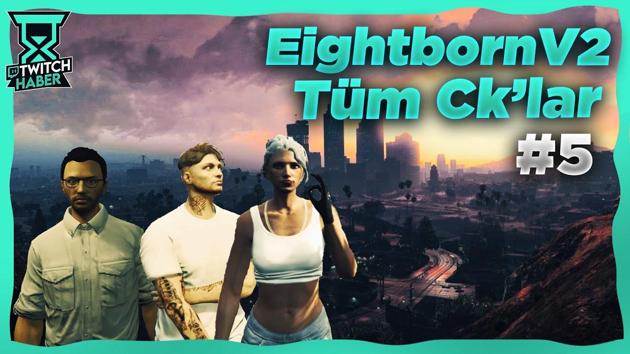EightbornV Tüm Ck'lar [Ölümler] #5