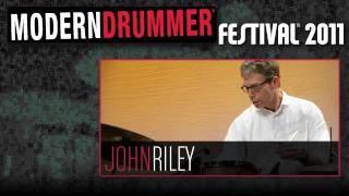 Modern Drummer Festival 2011: John Riley