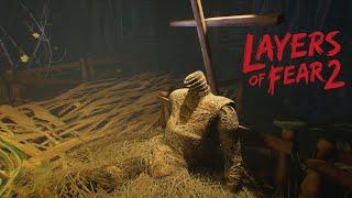 СТРИМ Layers of Fear 2 Рецепт необычного супа Прохождение 3