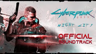 Cyberpunk 2077 (OST) - Night City   Official Game Soundtrack Music