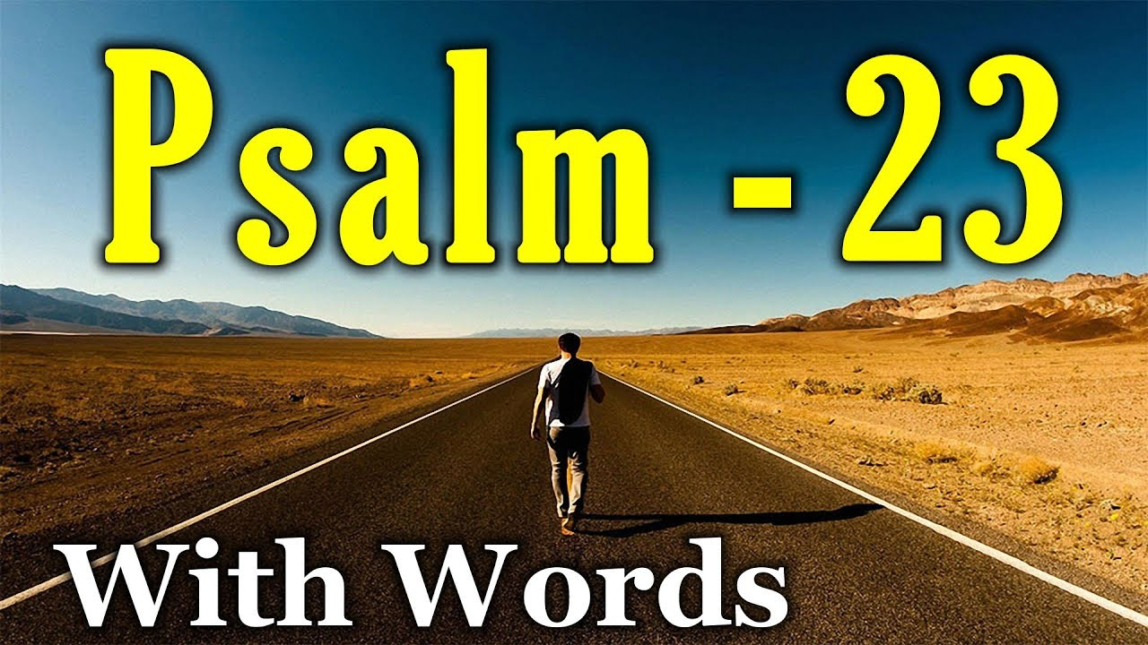 Psalm 23 The Lord Is My Shepherd With Words Kjv Youtube
