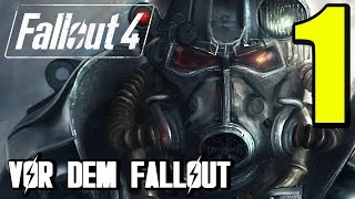 Fallout 4 Gameplay German #1 VOR DEM FALLOUT | Let