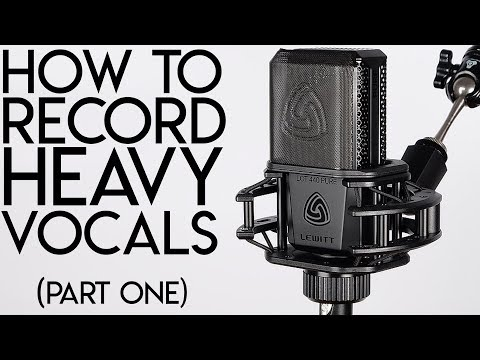 How to RECORD HEAVY VOCALS:  Part One