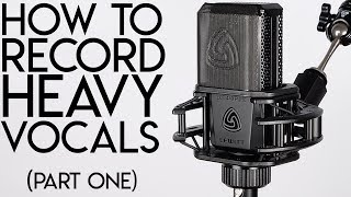 Download How to RECORD HEAVY VOCALS:  Part One MP3 song and Music Video