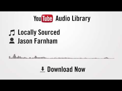 Locally Sourced - Jason Farnham (YouTube Royalty-free Music Download)