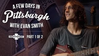 A Few Days in Pittsburgh with Evan Smith Part 1