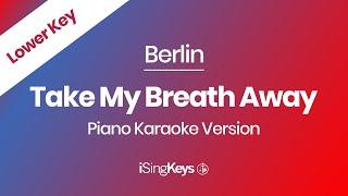 Download song Take My Breath Away - Berlin - Piano Karaoke Instrumental - Lower Key