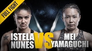 ONE: Full Fight | Istela Nunes vs. Mei Yamaguchi | Tactical Striking Display | August 2016