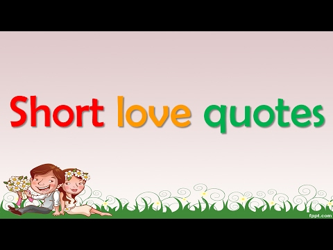 Top 10 Short love quotes for teens.loving someone quotes about love for her.