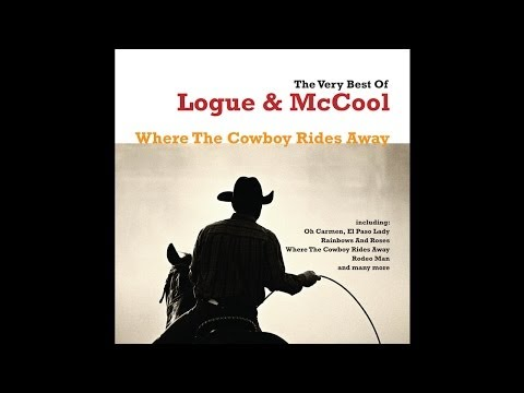 Logue & McCool - Where the Cowboy Rides Away [Audio Stream]