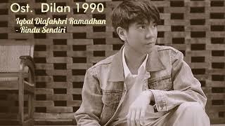OST. DILAN 1990 Iqbal Diafakhri Ramadhan Rindu Sendiri (unofficial Lirik Video)