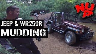 Jeep Wrangler & Yamaha WR250R Mudding