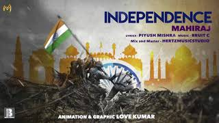INDEPENDENCE | Mahiraj | Piyush Mishra | 15 August ( Official Audio ) 2017