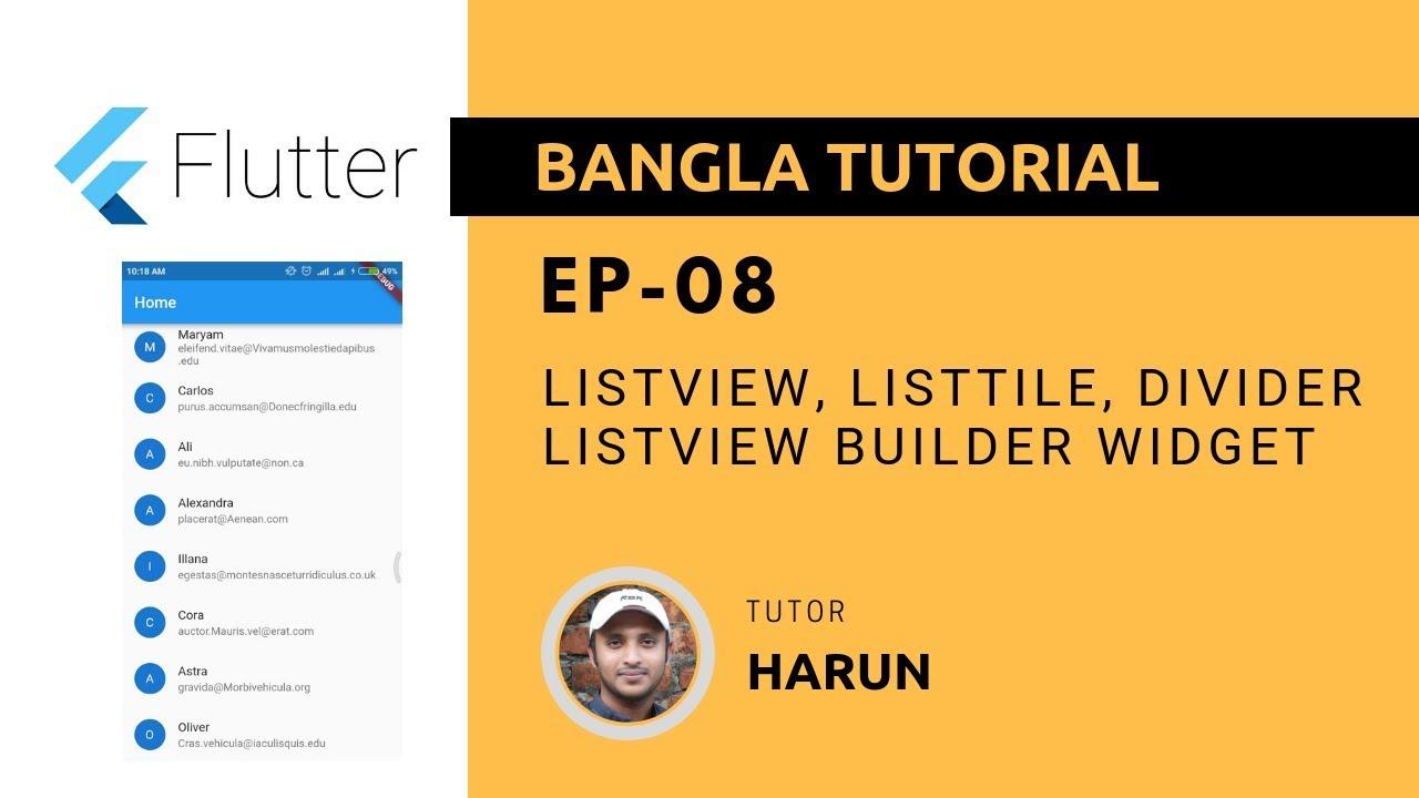Flutter Tutorial 08 - ListView, ListTile, ListView Builder, Divider Widget  [Bangla]