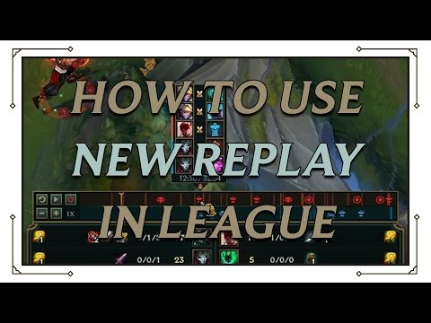 How To Use League Of Legends NEW Replay -LoL Official Replay Review & Guide
